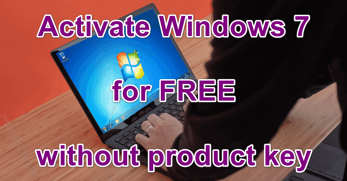 3 methods to get a free windows 7 license