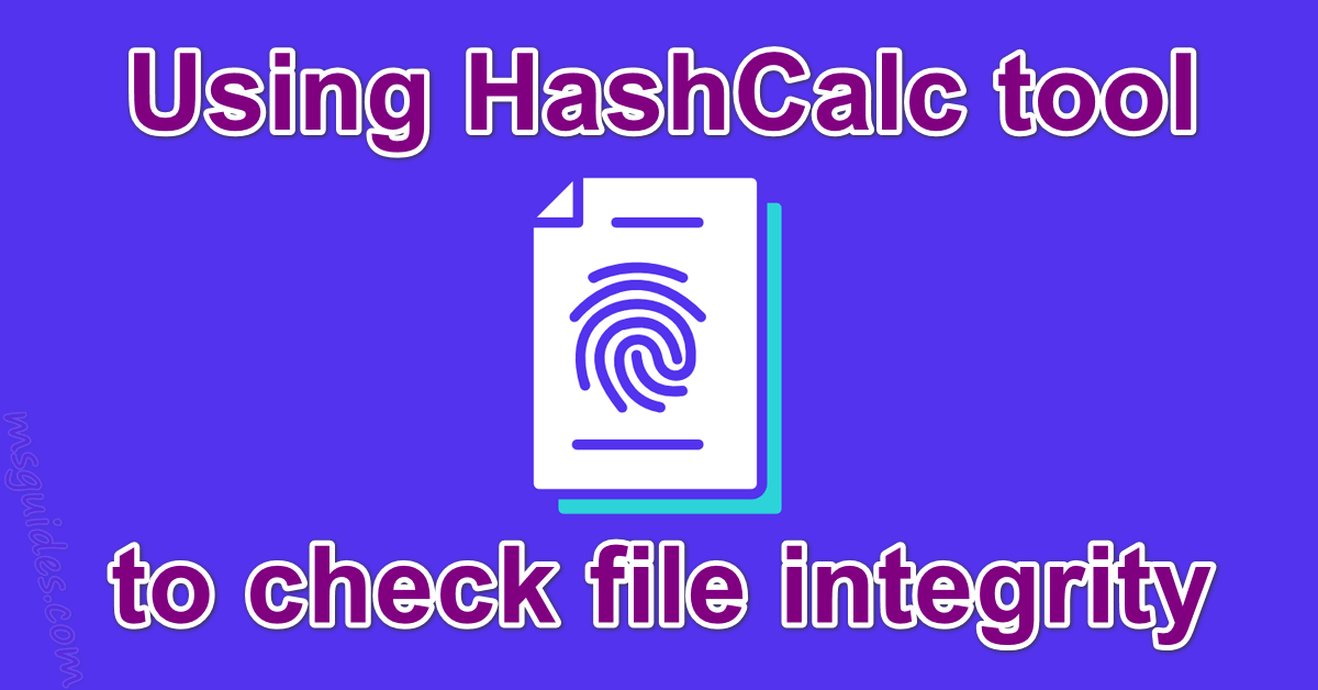 Using hashcalc tool to check file integrity