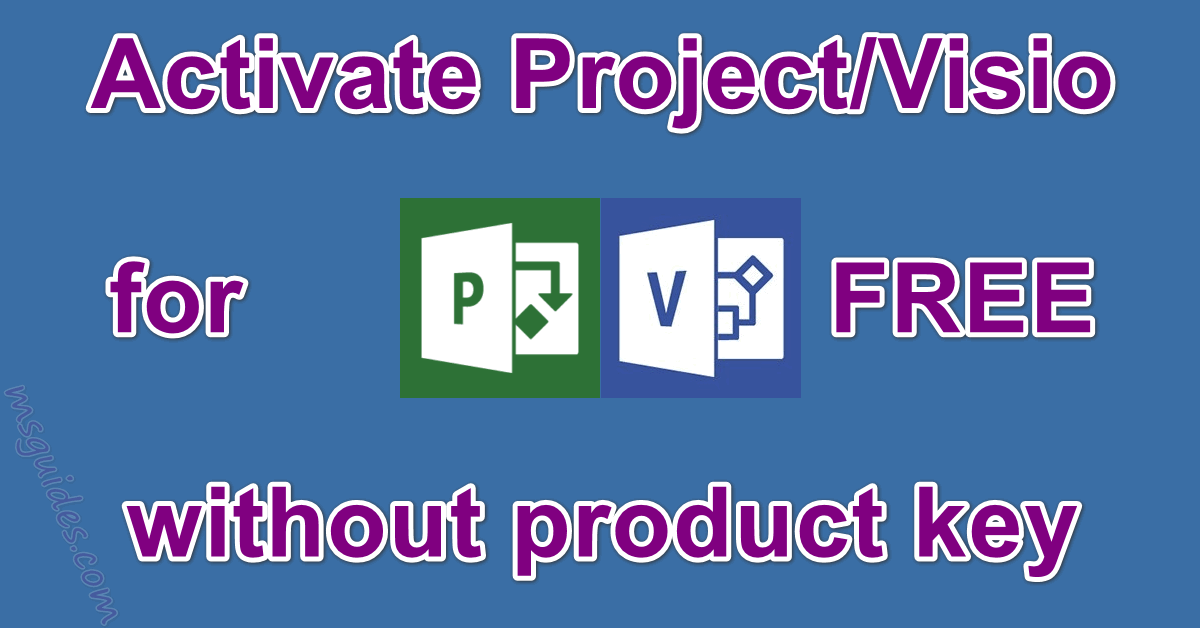 Activate project and visio for free without product key