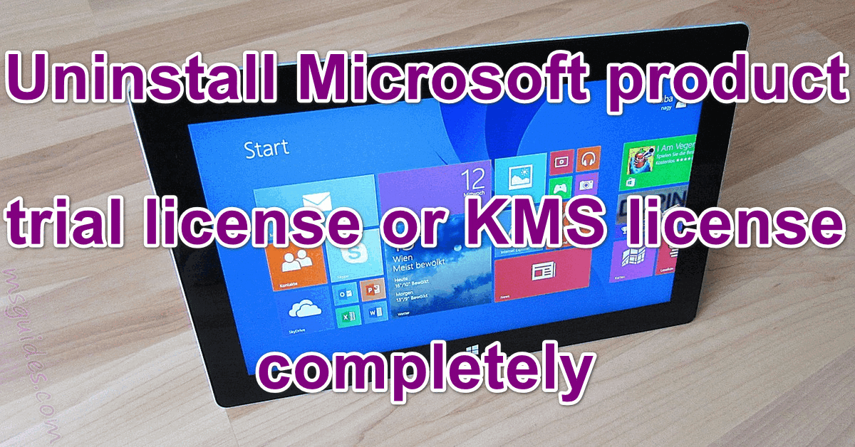 Uninstall microsoft product trial license or kms license completely