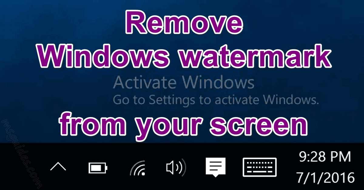 Remove Windows watermark from your screen